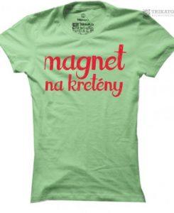 Tričko Magnet na kretény - dámské